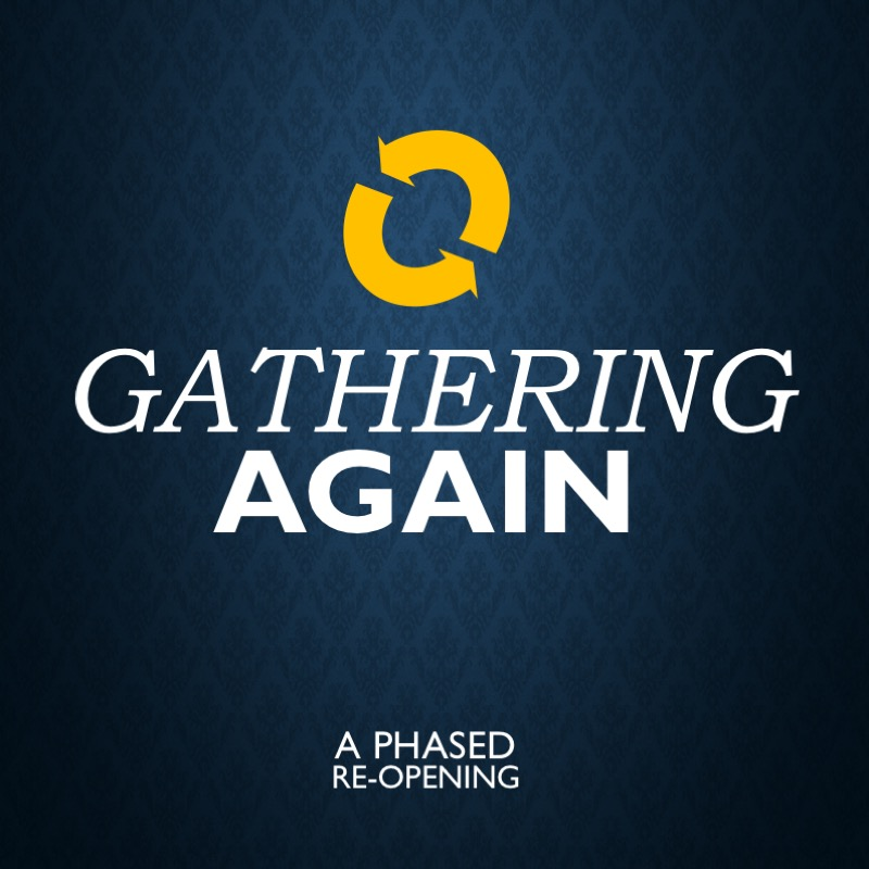 Gathering Again: Re-Opening