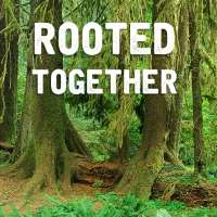 Rooted Together